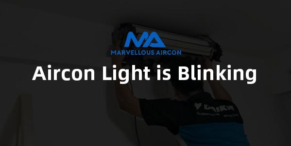 Aircon Light is Blinking
