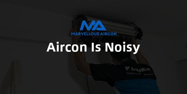Aircon Is Noisy
